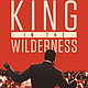 """""""King in the Wilderness"""""""