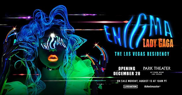 Six-time GRAMMY Award-winner, Golden Globe Award-winner and Academy Award-nominated superstar entertainer Lady Gaga will launch her exclusive residency at Park ...