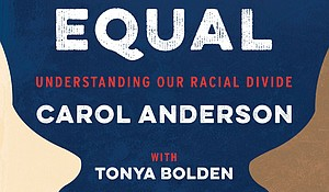 """We Are Not Yet Equal: Understanding Our Racial Divide"" by Carol Anderson with Tonya Bolden, foreword by Nic Stone