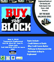 The Resident Association of Greater Englewood (RAGE) will host Buy The Block on May 4 from 10 a.m. to 1 p.m. at Teamwork Englewood, 815 W. 63rd St. on the second floor. Photo Credit: The Resident Association of Greater Englewood