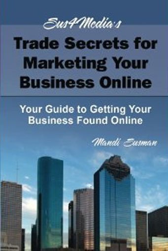 "Can your customers find you online? ""Trade Secrets for Marketing Your Business Online,"" by Mandi..."