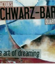 'Art of Dreaming' continues magical orbit with Jacques Schwarz-Bart Quartet