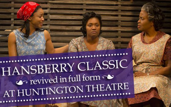 Keona Welch, Ashley Everage and Kimberly Scott in the Huntington Theatre Company production of Lorraine Hansberry's...