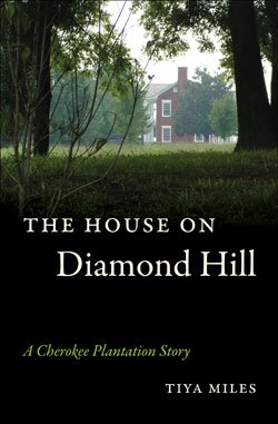 The House on Diamond Hill: A Cherokee Plantation Story, The...
