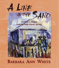 "In ""A Line in the Sand: The Battle to Integrate Nantucket Public Schools, 1829-1847,"" author Barbara Ann White explores in detail the battle that engulfed the entire town and drew the interest of nationally recognized abolitionists like William Lloyd Garrison. (Image courtesy of Spinner Publications)"