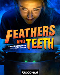 "Get Your Halloween on early with Charise Castro Smith's deliciously dark comedy ""Feathers and Teeth"" which kicks off Goodman Theatre's ..."