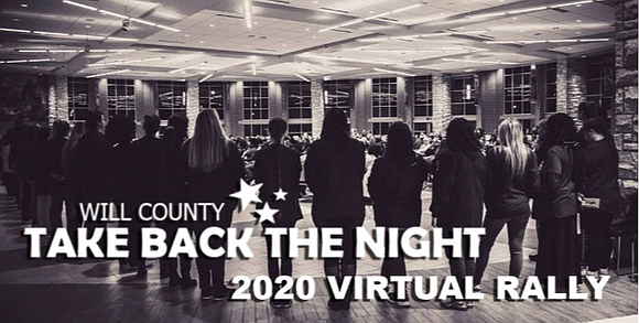 "Will County Take Back the Night organizers have announced that this year's event will be a ""Virtual Rally"" to be ..."