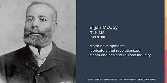 Often regarded as one of the most famous black inventors ever, Elijah McCoy was credited for 50 inventions over the ...