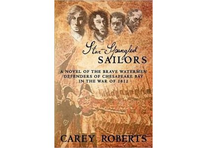 "Leesburg author Carey Robert's newly released novel ""Star-Spangled Sailors"" paints a poignant picture of the War of 1812, emphasizing the ..."