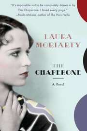 "Laura Moriarty's most recent novel is ""The Chaperone."""