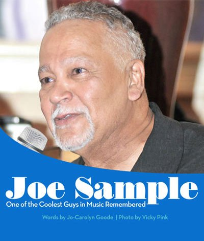 Though he rose to fame some 50 years ago Joe Sample was still one of the coolest guys in music ...