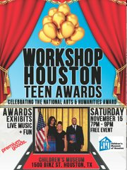 "Houston Children's Museum in partnership with the Workshop Houston is hosting the first ""Workshop Houston Teen Awards"" on Saturday, November 15, 2014. Mark your calendar for this event."