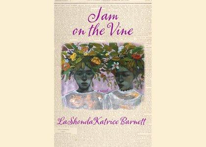 """Jam on the Vine,"" the debut novel by author LaShonda Katrice Barnett is a lush historical novel set at the ..."