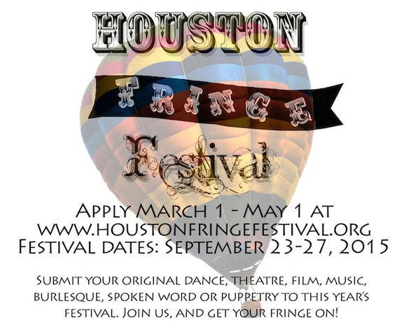 Apply to the 2015 Houston Fringe Festival, happening September 23-27! Submit your dance, film, theatre, music, burlesque, puppetry or performance ...