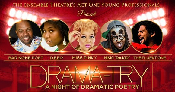 The Ensemble Theatre's Act One young professionals celebrate National Poetry Month with Drama-try: A Night of Dramatic Poetry, Saturday, April ...