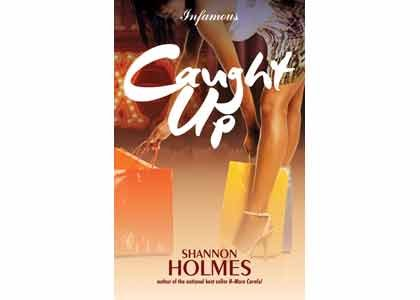 "For my hip-hop heads ""Caught Up"" by Shannon Holmes is for you."
