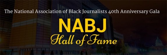 The National Association of Black Journalists (NABJ) is pleased to announce its 2015-2016 Hall of Fame Inductees, recipients of the ...