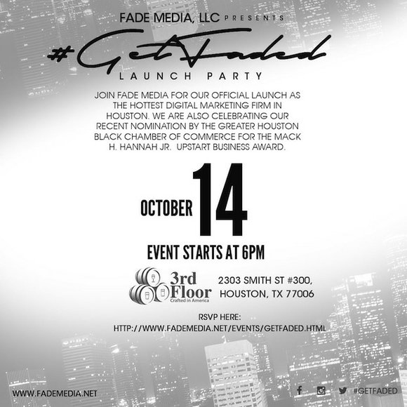 The newest Digital Marketing Firm in Houston, Fade Media, is hosting #GetFaded, its official launch event on October 14, 2015. ...