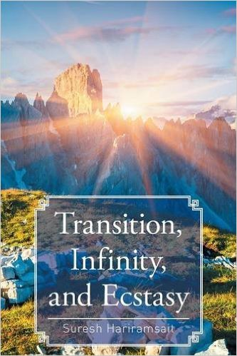 """Through yoga, meditative practices and the wisdom of past luminaries, """"Transition, Infinity, and Ecstasy"""" (published by Partridge India) seeks to ..."""