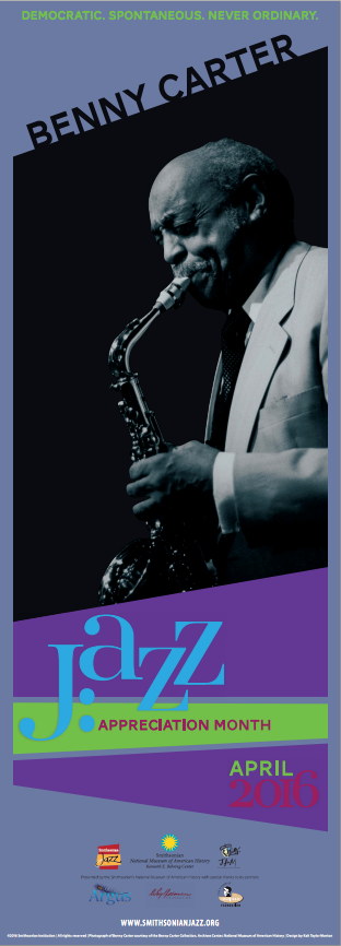 Jazz Appreciation Month 2016 poster featuring Benny Carter.