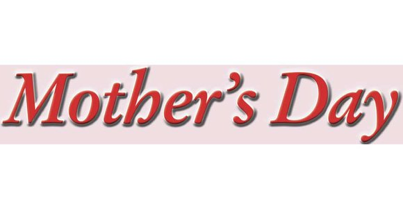 Mother's Day is Sunday, May 12. It's a day for pampering mom with flowers and gifts and taking her to ...