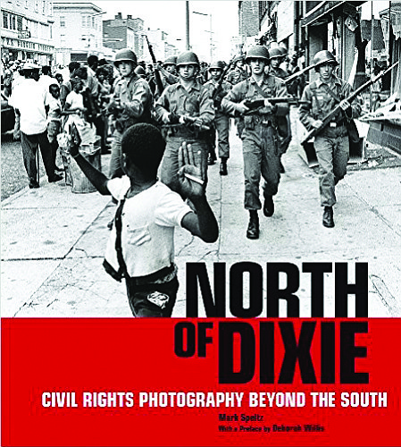 """Speltz will discuss and sign his book,""""North of Dixie: Civil Rights Photography Beyond the South"""" (J. Paul Getty Museum, 2016) ..."""