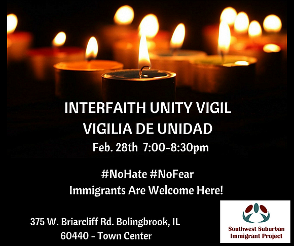 "The Southwest Suburban Immigrant Project is organizing a ""Suburban Interfaith Unity Vigil"" in Bolingbrook."