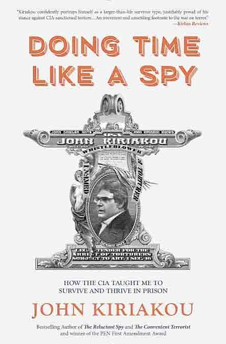 When former CIA officer John Kiriakou received 30 months in jail for exposing the agency's torture program, he went into ...