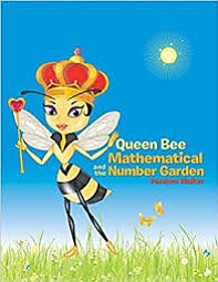 """Pandora Walker returns to the literary limelight with the release of """"Queen Bee Mathematical and the Number Garden"""" (published by ..."""