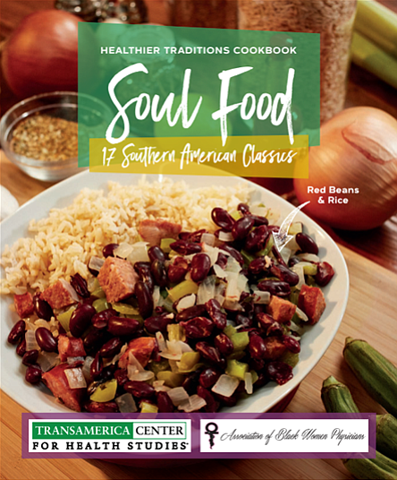 The Healthier Traditions Cookbook: Soul Food, a healthy twist on traditional Southern dishes, features 17 classic recipes and is available ...