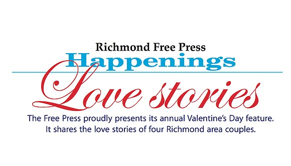 The Free Press proudly presents its annual Valentine's Day feature. It shares the love stories of four Richmond area couples.