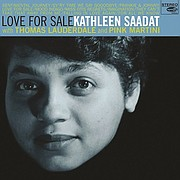 The soulful voice of Kathleen Saadat is captured in 'Love for Sale' a new debut album of jazz classics with Thomas Lauderdale and Pink Martini.