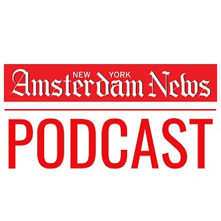Be sure to check back for episodes of the <em>New York Amsterdam News</em> Podcast featuring our journalists discussing the top ...