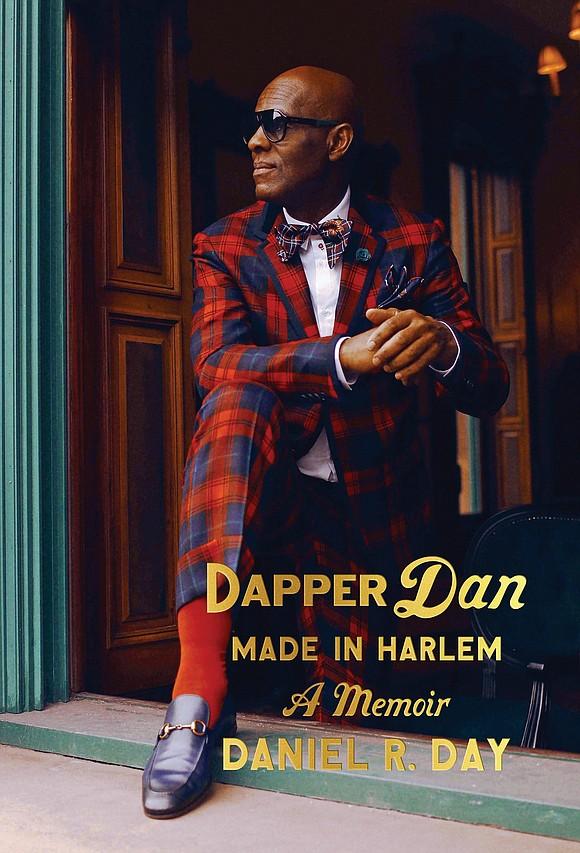 """Harlem's Dapper Dan is dropping his highly anticipated memoir, """"Dapper Dan: Made in Harlem,"""" next week in Brooklyn and moderating ..."""