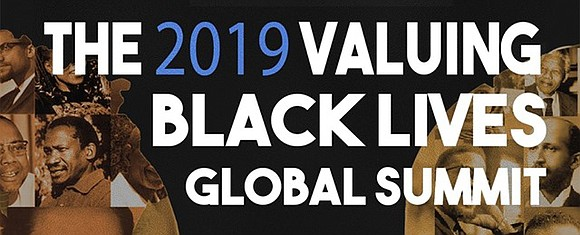 The 2019 Valuing Black Lives Global Summit, a three-day event designed to pro- vide psychological and emotional healing for African-Americans ...