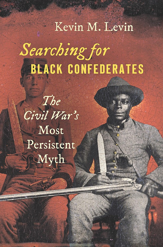 """Searching for Black Confederates: The Civil War's Most Persistent Myth"" by Kevin M. Levin