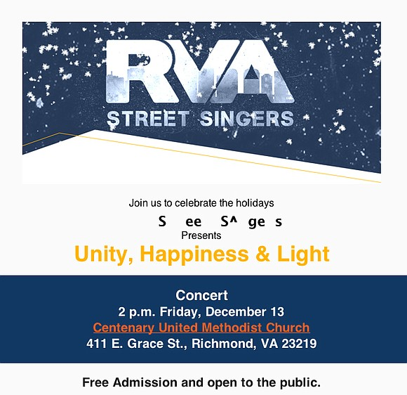 "The RVA Street Singers will perform a free concert, ""Unity, Happiness & Light,"" at 2 p.m. Friday, Dec. 13, at ..."