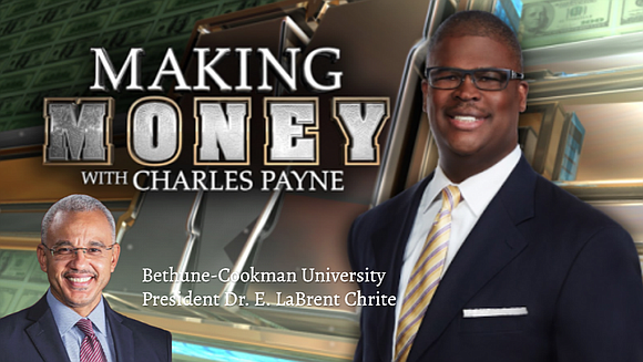 FOX News Contributor, Television Personality, and Author Charles Payne will host B-CU President Dr. E. LaBrent Chrite on Making Money ...