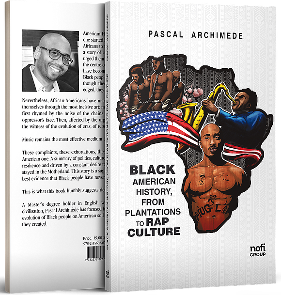 "Pascal Archimede's book ""Black American History, from plantations to rap culture"" (Nofi Group, 2018) is a quick tour through African ..."