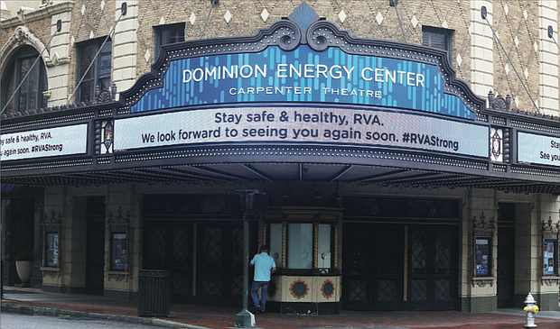 The marquee at the Dominion Energy Center tells the story: The theater at 6th and Grace streets is closed for concerts and shows until further notice.