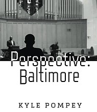 'PERSPECTIVE: BALTIMORE'