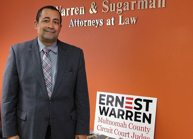 Portland Attorney Ernie Warren puts his 31 years as a lawyer heading up his own law firm and a lifetime of pursing justice issues as qualifications in a campaign for election as an Oregon Circuit Court Judge for Multnomah County.