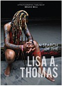 World renown philanthropist Lisa A. Thomas is the featured subject of celebrity photojournalist Bruce Bell's new photographic timeline, In Search ...