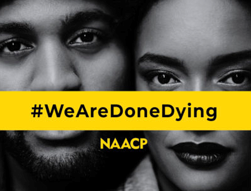The NAACP launches #WeAreDoneDying campaign to expose inequities embedded into the healthcare system and the country at large.