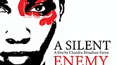 "Poster for documentary ""A Silent Enemy"" by local filmmaker Chandra Broadnax-Payne."