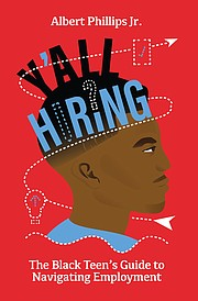 "Youth advocate, Albert Phillips Jr. released his debut book ""Y'all Hiring"" a practical, culturally relevant guide for black youth seeking to obtain, maintain and exit a job in a thoughtful manner."