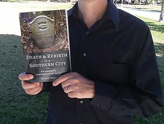 History professor Dr. Ryan K. Smith said he became hooked on local cemetery history after touring sites with a colleague and talking with caretakers and preservationists.