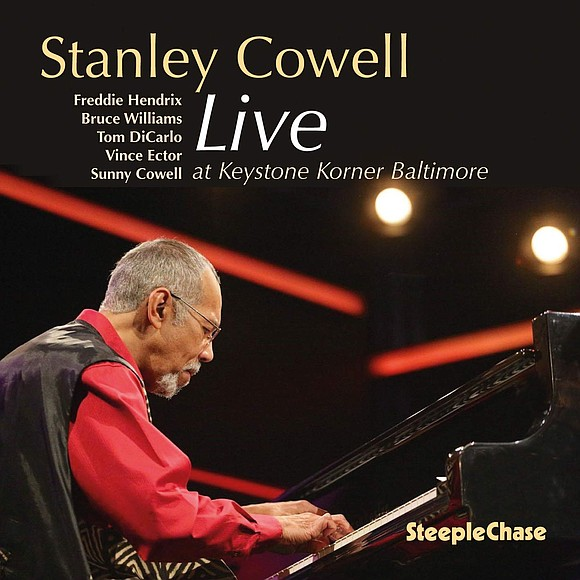 Stanley Cowell, an adaptive innovator pianist, composer and educator, who created his own destiny in music as well as in ...