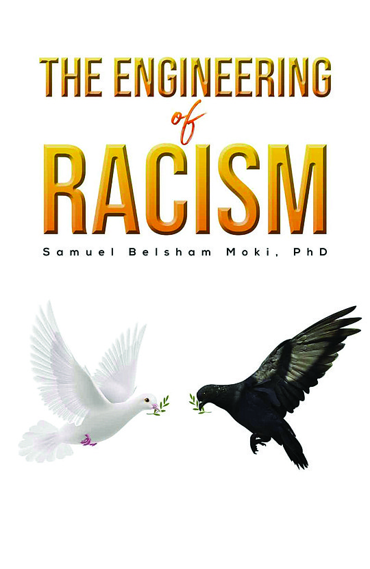 "Cover Image ""The Engineering of Racism"" by Samuel Belsham Moki PhD"