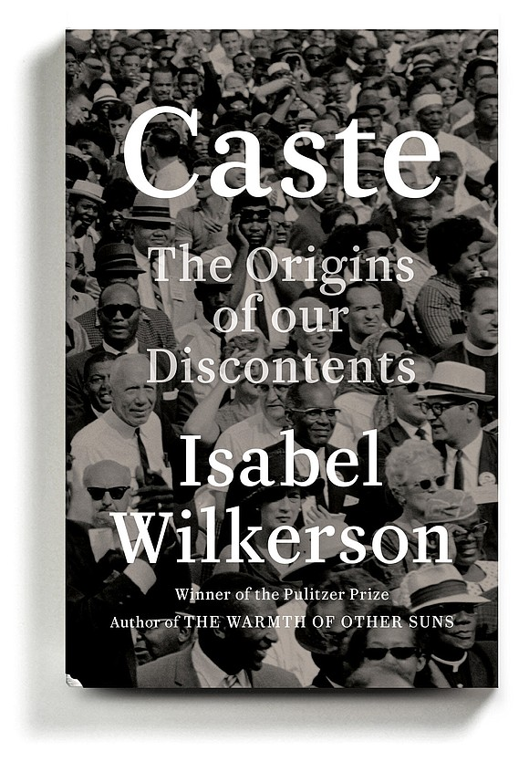 "Challenge to Richmond area residents: Spend February reading award-winning journalist Isabel Wilkerson's widely praised book, ""Caste: The Origins of Our ..."